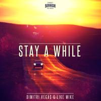 Dimitri VEGAS - Stay A While