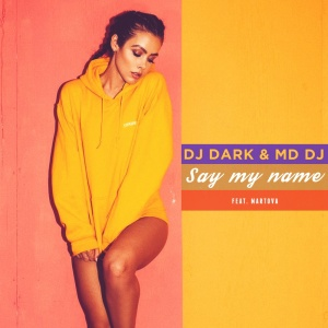 DJ DARK - Say My Name