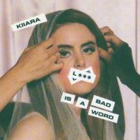 KIIARA - Love Is A Bad Word