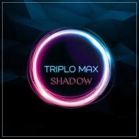 TRIPLO MAX - Shadow