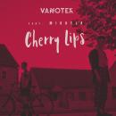 VANOTEK - Cherry Lips