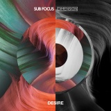 SUB FOCUS & DIMENSION - Desire