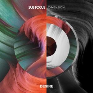 SUB FOCUS & DIMENSION - Desire