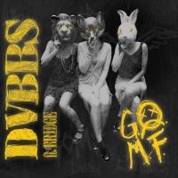 DVBBS & BRIDGE - GOMF