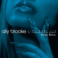 Ally BROOKE & A BOOGIE WIT DA HOODIE - Lips Don't Lie (R3hab rmx)