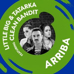 LITTLE BIG x TATARKA feat. CLEAN BANDIT - Arriba