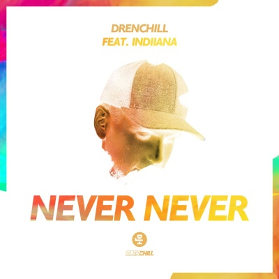 DRENCHILL & INDIIANA - Never Never