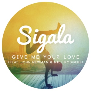 SIGALA - Give Me Your Love