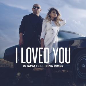 DJ SAVA - I Loved You