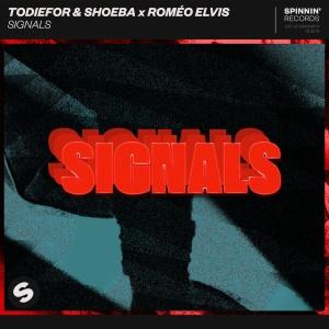 TODIEFOR & SHOEBA & Romeo ELVIS - Signals