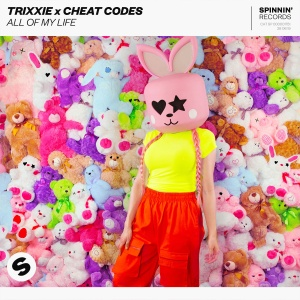TRIXXIE - All Of My Life