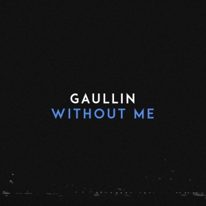 GAULINN - Without Me