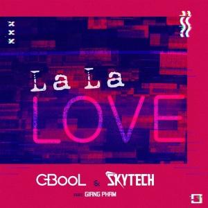 C-BOOL & SKYTECH & Giang PHAM - La La Love