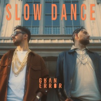 GRAN ERROR - Slow Dance