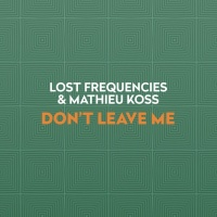 LOST FREQUENCIES - Don't Leave Me