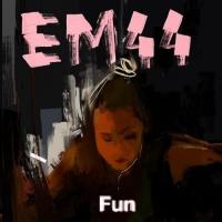 EM44 - Fun